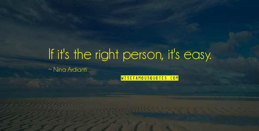 Cheerful Messages Quotes By Nina Ardianti: If it's the right person, it's easy.