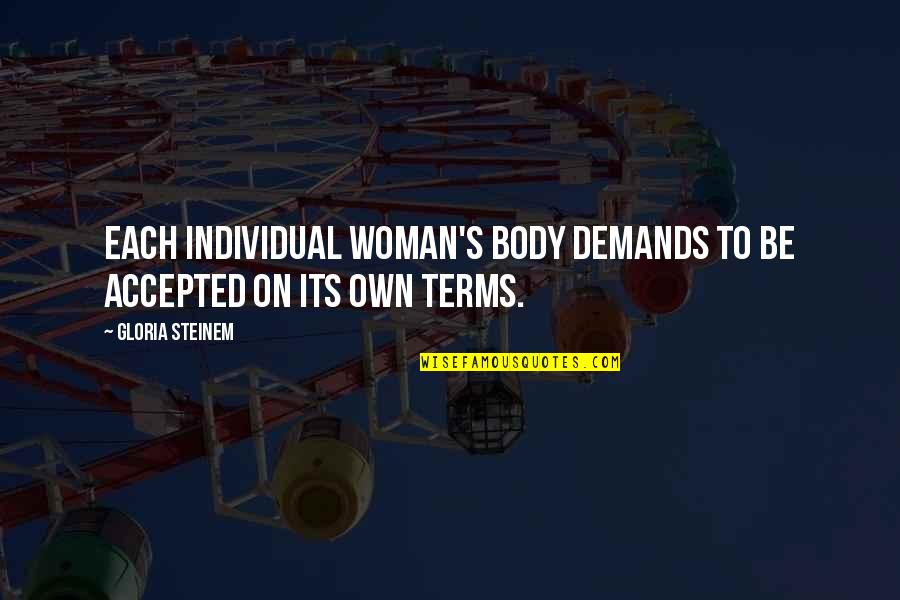 Cheerleading Bases Quotes By Gloria Steinem: Each individual woman's body demands to be accepted