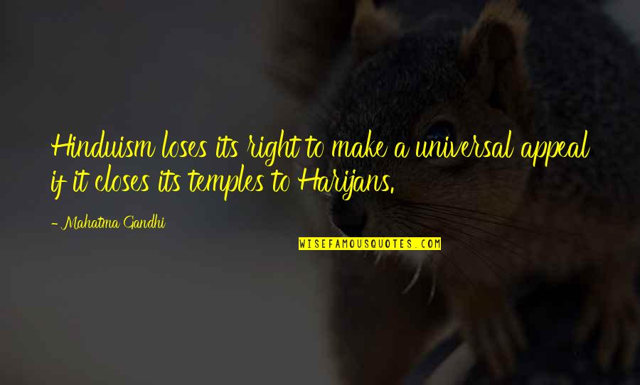 Cheerleading Sport Quotes By Mahatma Gandhi: Hinduism loses its right to make a universal