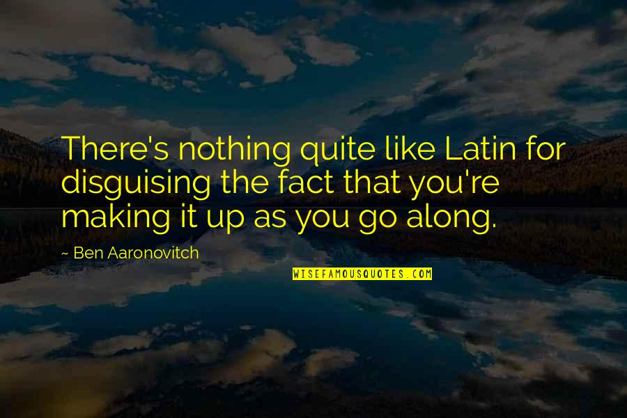 Cheers To Great Friends Quotes By Ben Aaronovitch: There's nothing quite like Latin for disguising the