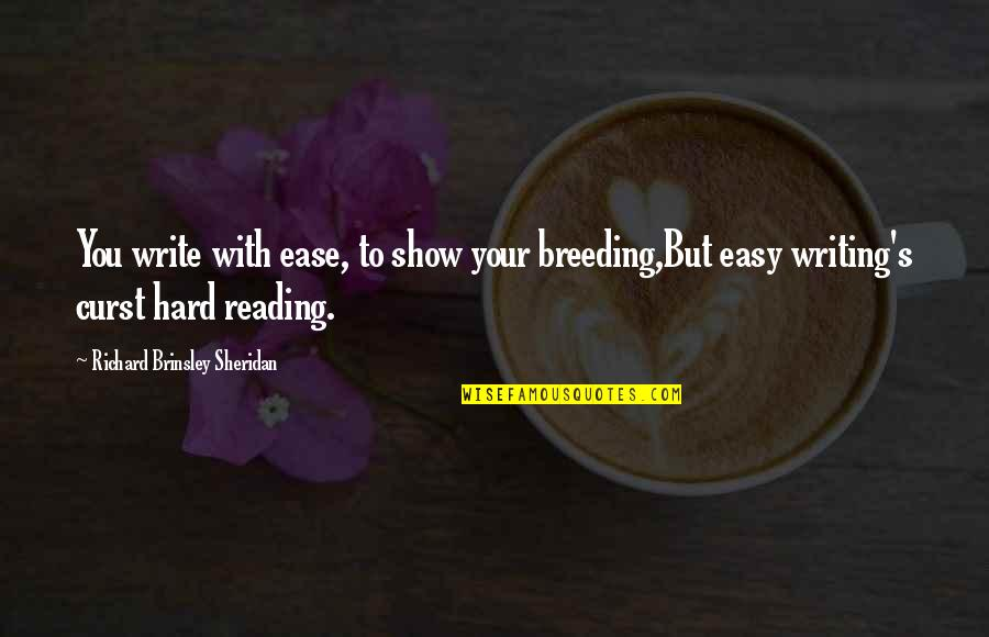Cheers To Great Friends Quotes By Richard Brinsley Sheridan: You write with ease, to show your breeding,But