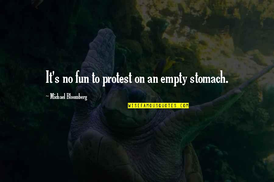 Cheesing Hard Quotes By Michael Bloomberg: It's no fun to protest on an empty