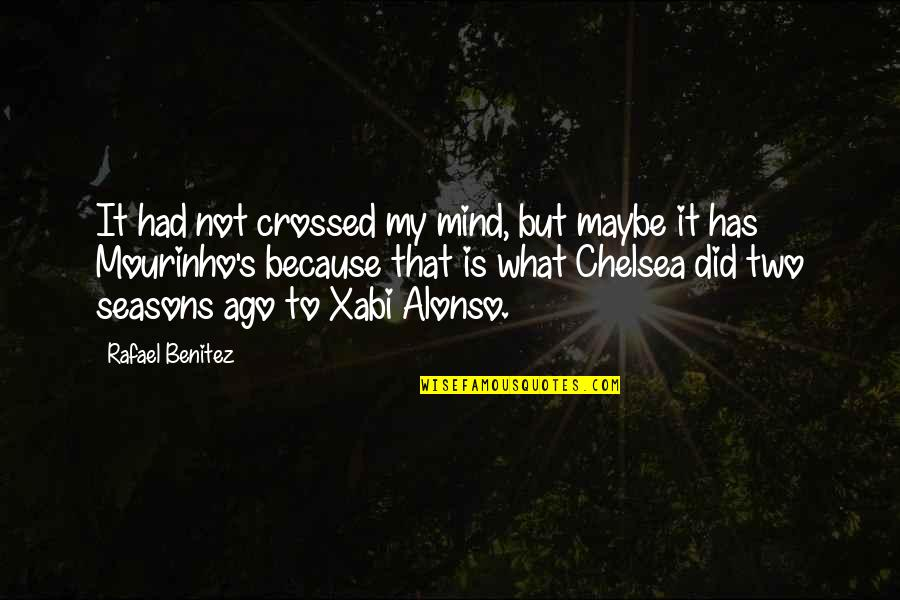 Chelsea's Quotes By Rafael Benitez: It had not crossed my mind, but maybe