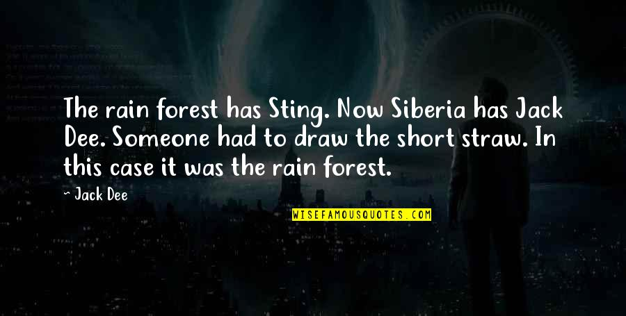 Chemical Equations Quotes By Jack Dee: The rain forest has Sting. Now Siberia has