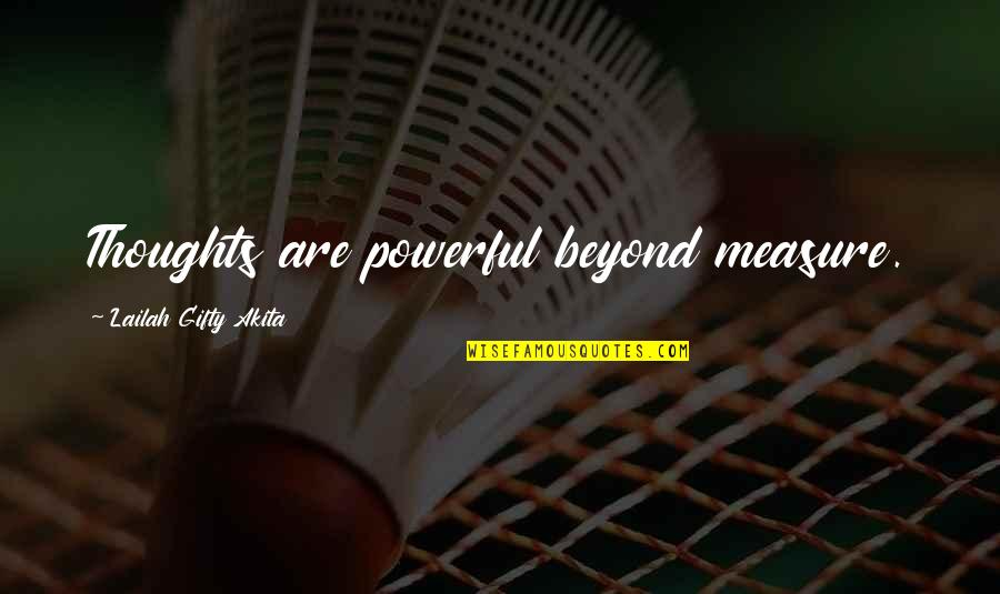 Cherises Quotes By Lailah Gifty Akita: Thoughts are powerful beyond measure.