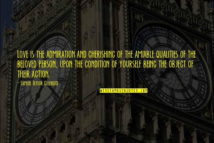 Cherishing Love Quotes By Samuel Taylor Coleridge: Love is the admiration and cherishing of the