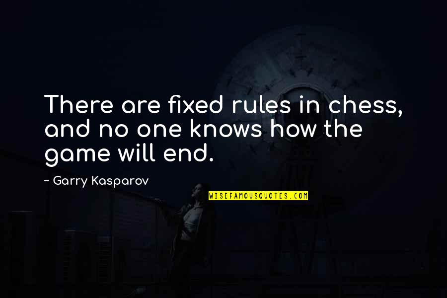 Chess Game Quotes By Garry Kasparov: There are fixed rules in chess, and no