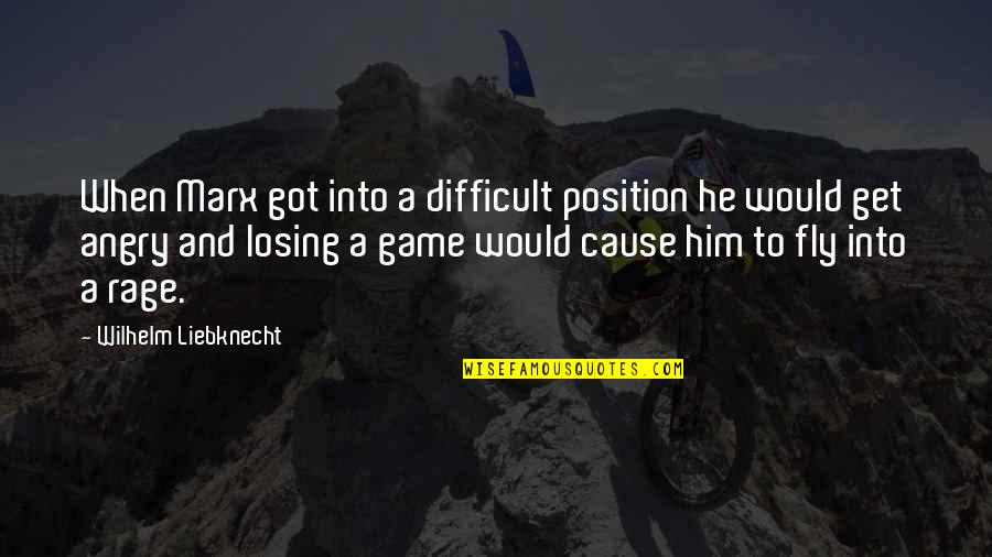 Chess Game Quotes By Wilhelm Liebknecht: When Marx got into a difficult position he