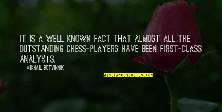 Chess Player Quotes By Mikhail Botvinnik: It is a well known fact that almost