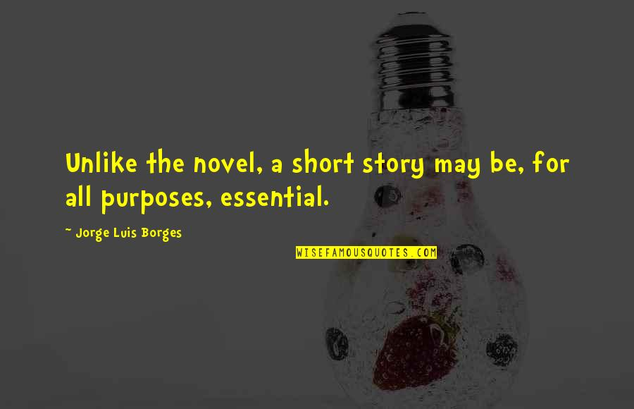Chevy Diesel Quotes By Jorge Luis Borges: Unlike the novel, a short story may be,