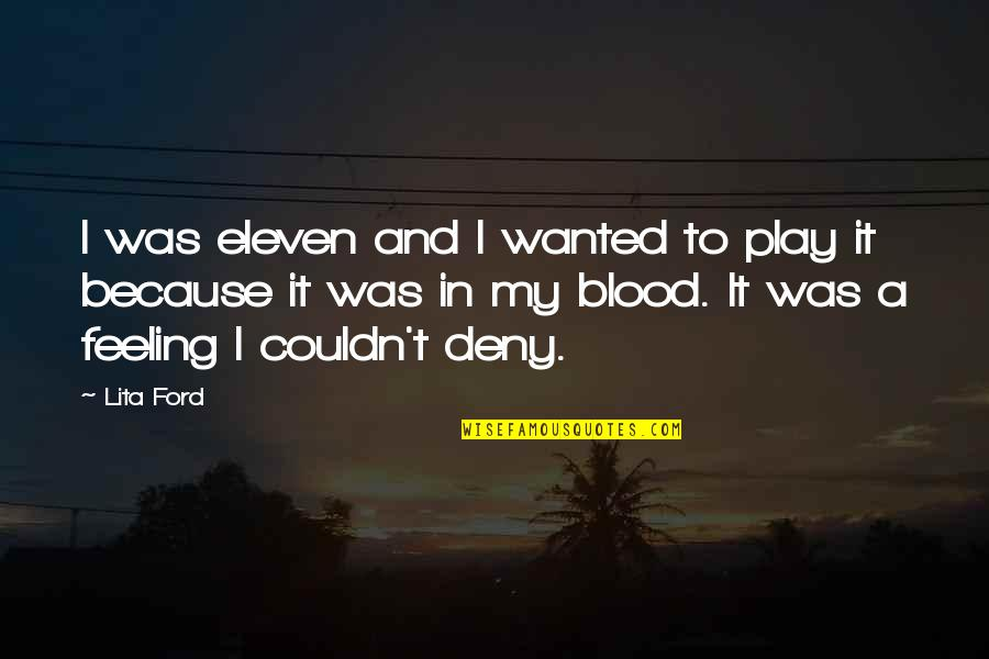 Chevy Diesel Quotes By Lita Ford: I was eleven and I wanted to play