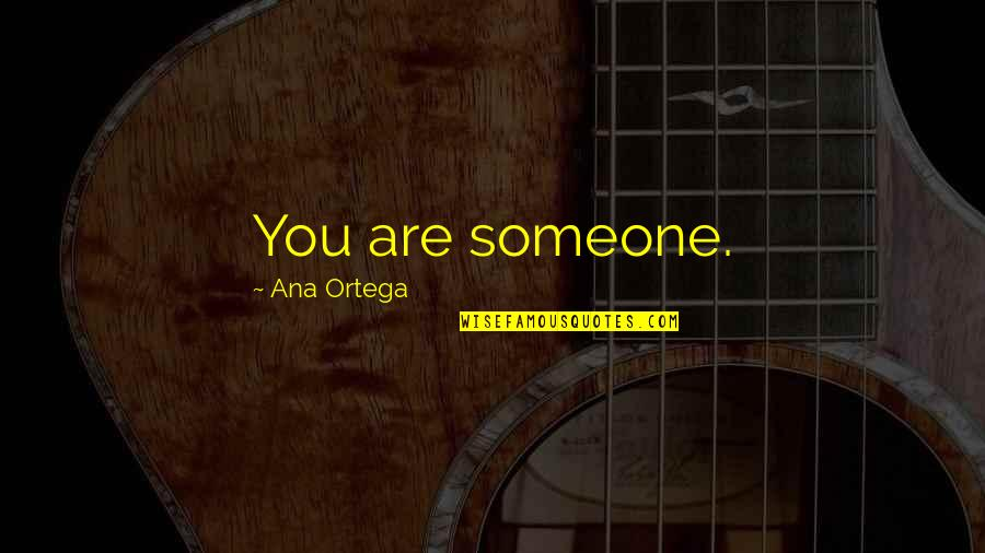 Chevy Silverado Parody 2 Quotes By Ana Ortega: You are someone.