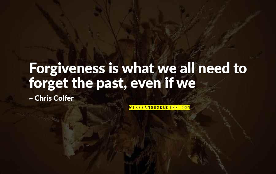 Chew Comic Quotes By Chris Colfer: Forgiveness is what we all need to forget
