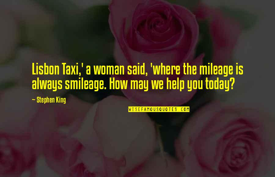 Chewing Loudly Quotes By Stephen King: Lisbon Taxi,' a woman said, 'where the mileage