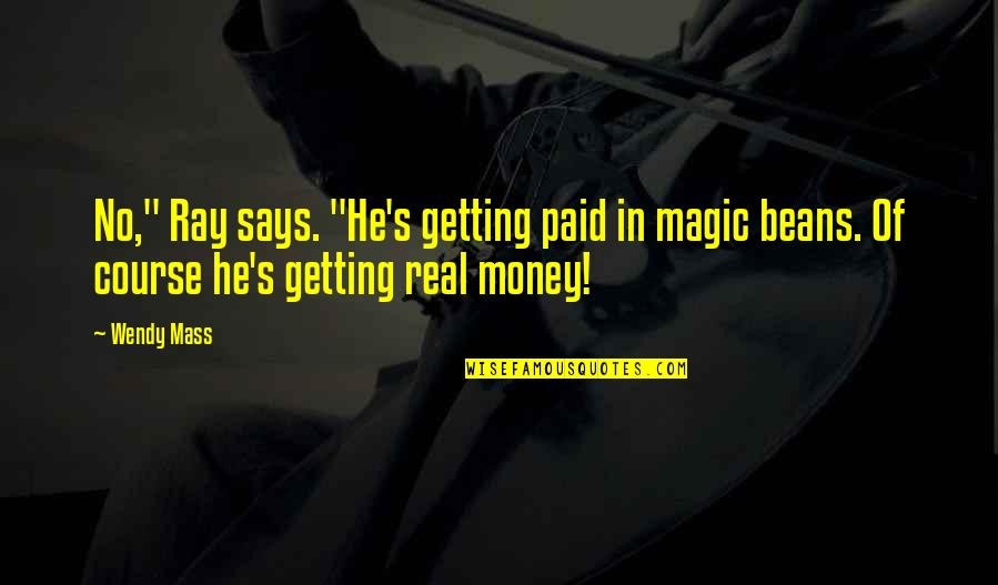 """Chhath Puja Wishes Quotes By Wendy Mass: No,"""" Ray says. """"He's getting paid in magic"""