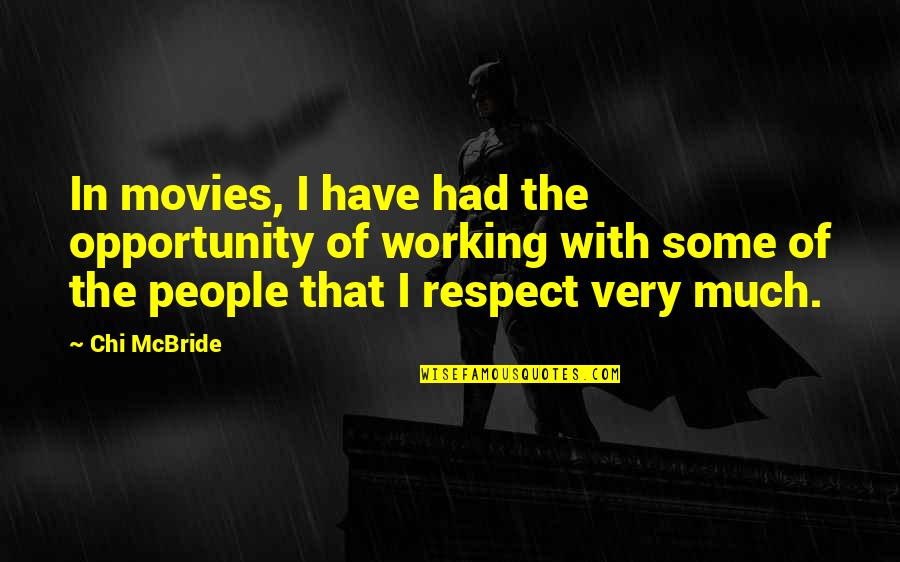 Chi Chi Quotes By Chi McBride: In movies, I have had the opportunity of