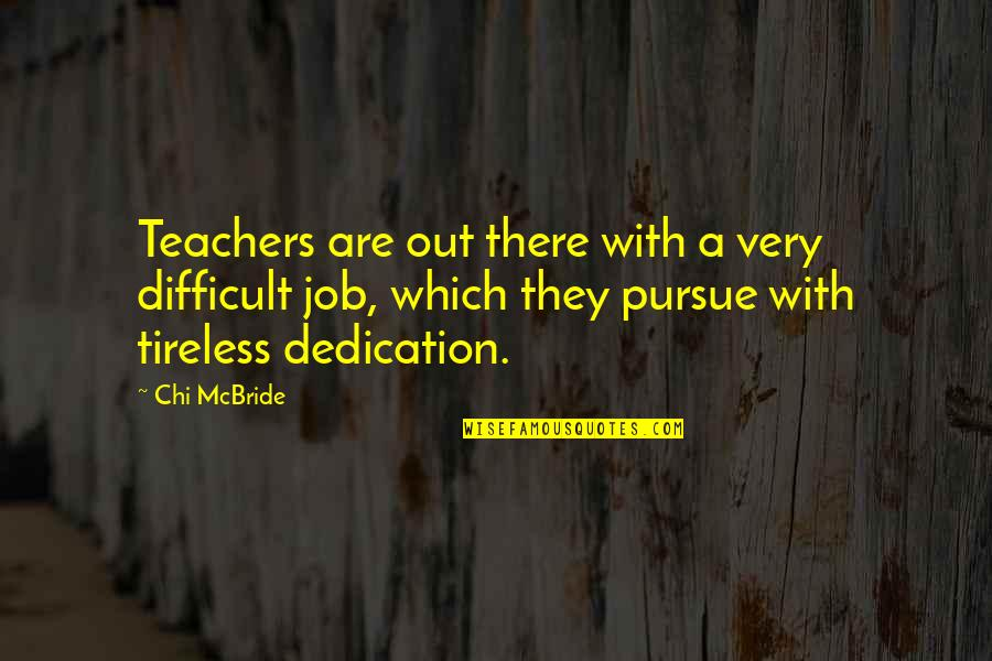 Chi Quotes By Chi McBride: Teachers are out there with a very difficult