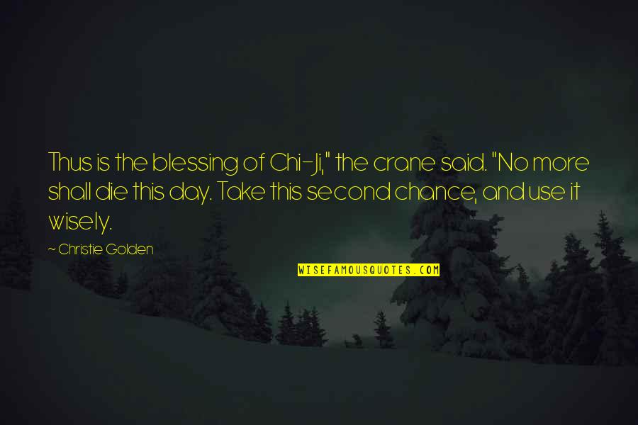 """Chi Quotes By Christie Golden: Thus is the blessing of Chi-Ji,"""" the crane"""