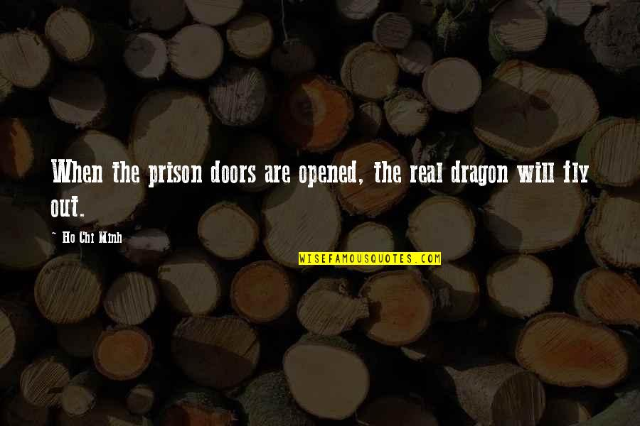 Chi Quotes By Ho Chi Minh: When the prison doors are opened, the real