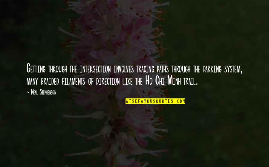 Chi Quotes By Neal Stephenson: Getting through the intersection involves tracing paths through