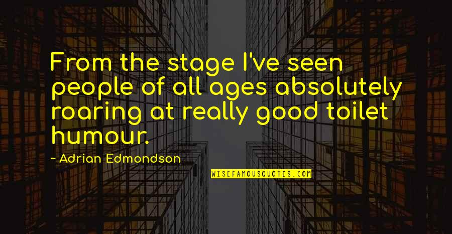 Chicken Funny Quotes By Adrian Edmondson: From the stage I've seen people of all