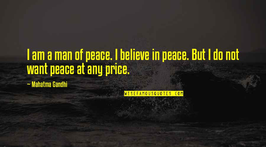 Chief Bromden Hallucination Quotes By Mahatma Gandhi: I am a man of peace. I believe
