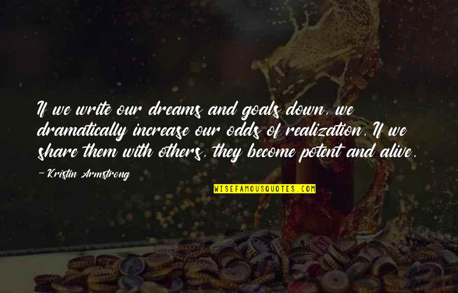 Chief Guest Speech Quotes By Kristin Armstrong: If we write our dreams and goals down,