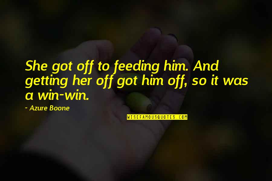 Chief Wolf Robe Quotes By Azure Boone: She got off to feeding him. And getting