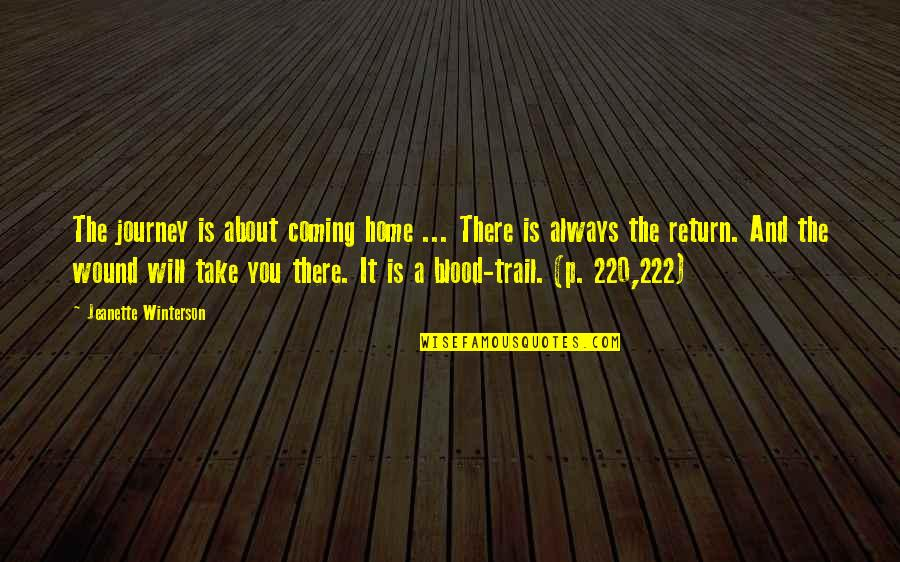 Chief Wolf Robe Quotes By Jeanette Winterson: The journey is about coming home ... There
