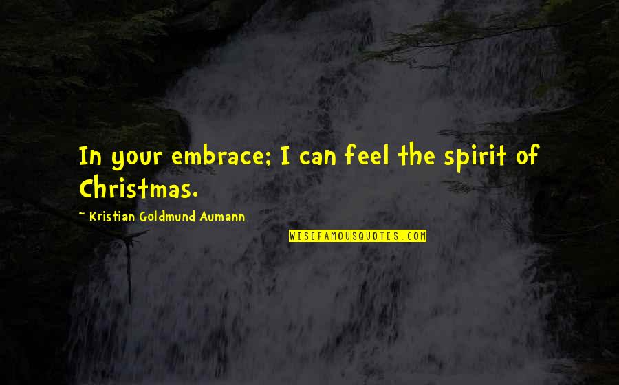 Child Boy Birthday Quotes By Kristian Goldmund Aumann: In your embrace; I can feel the spirit
