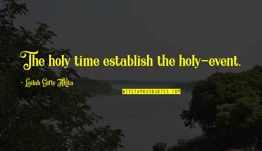 Childbirth Inspirational Quotes By Lailah Gifty Akita: The holy time establish the holy-event.