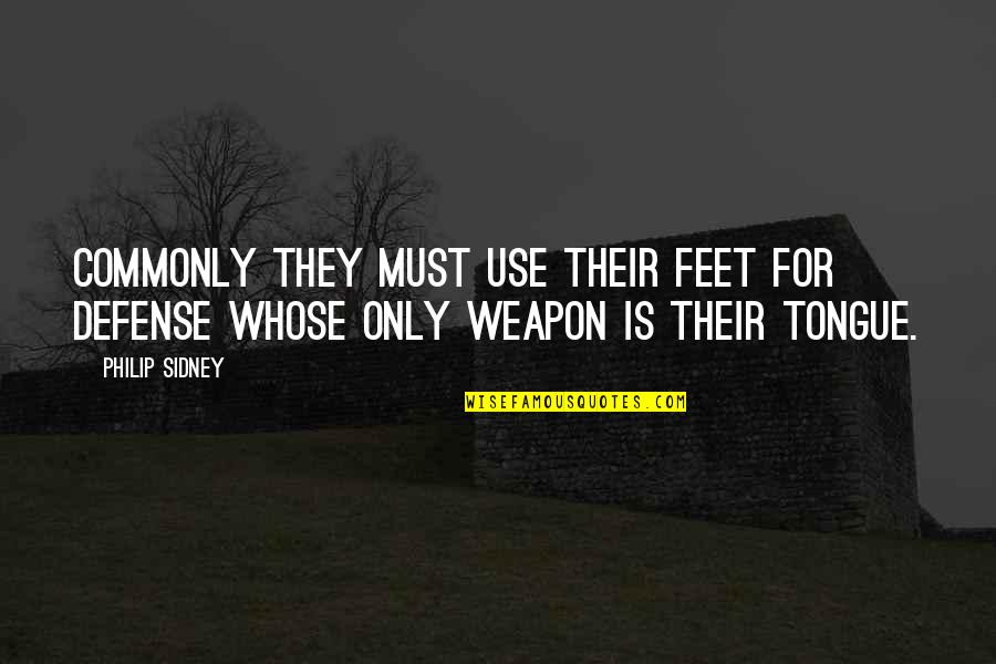 Childbirth Inspirational Quotes By Philip Sidney: Commonly they must use their feet for defense