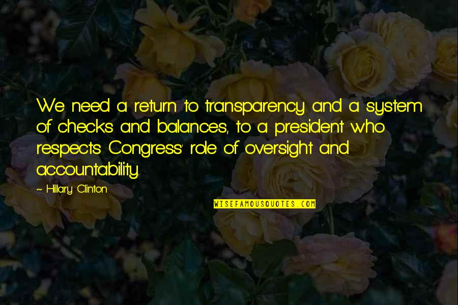 Childhood Buddies Quotes By Hillary Clinton: We need a return to transparency and a