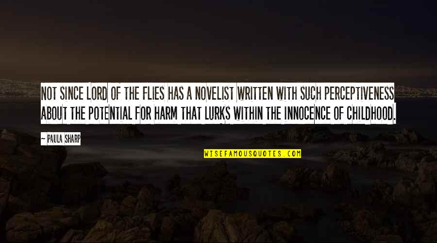 Childhood Innocence Quotes By Paula Sharp: Not since Lord of the Flies has a
