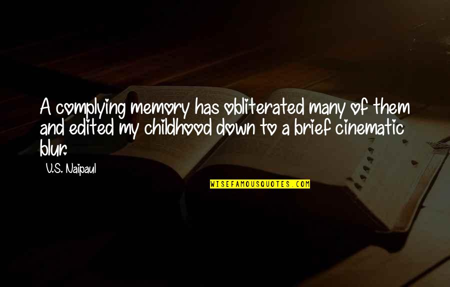 Childhood Memory Quotes By V.S. Naipaul: A complying memory has obliterated many of them