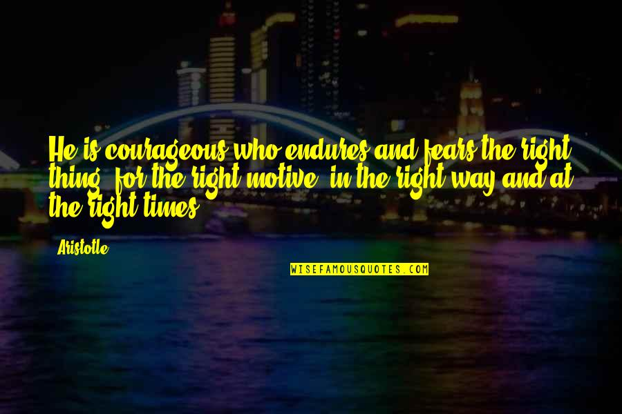 Children's Blizzard Quotes By Aristotle.: He is courageous who endures and fears the