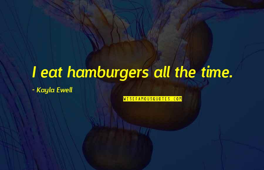 Children's Christmas Poems And Quotes By Kayla Ewell: I eat hamburgers all the time.