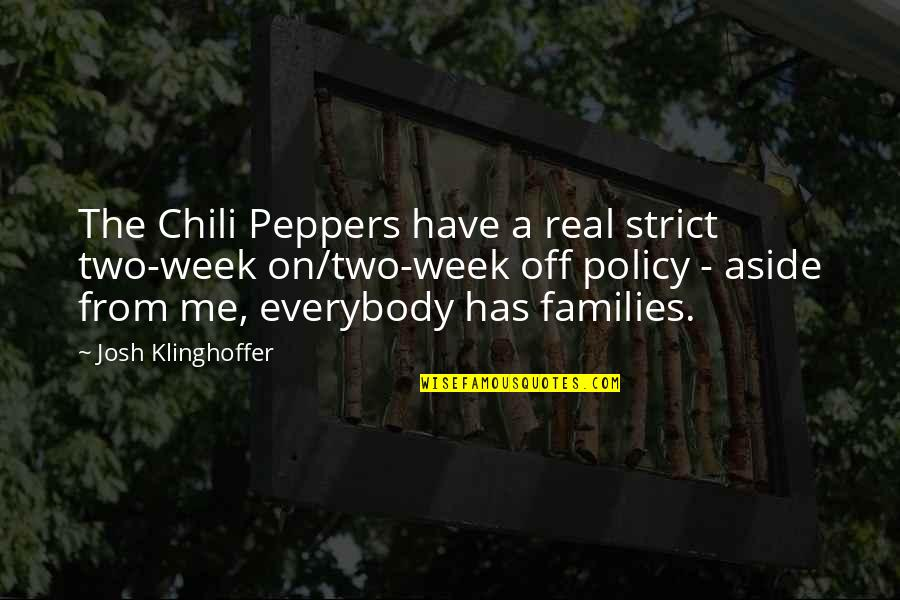 Chili's Quotes By Josh Klinghoffer: The Chili Peppers have a real strict two-week