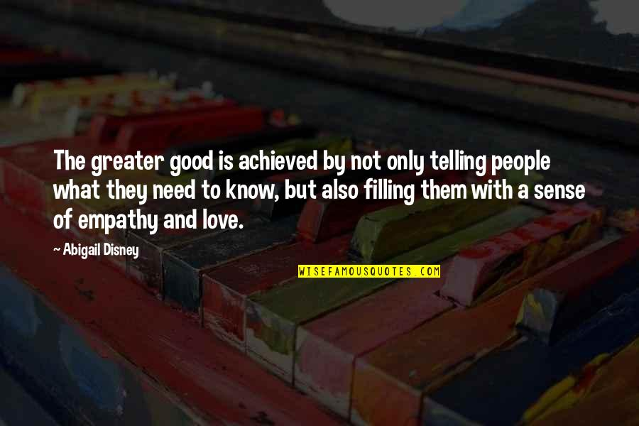 Chilon Of Sparta Quotes By Abigail Disney: The greater good is achieved by not only