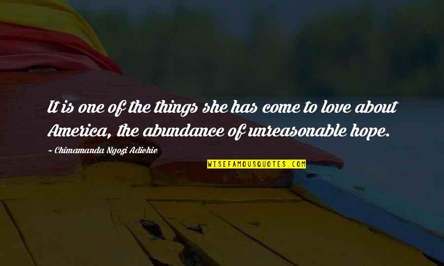Chimamanda Adichie Love Quotes By Chimamanda Ngozi Adichie: It is one of the things she has