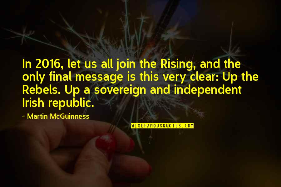 Chinatown New York Quotes By Martin McGuinness: In 2016, let us all join the Rising,