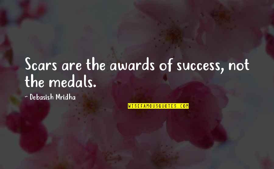 Chinen Yuri Quotes By Debasish Mridha: Scars are the awards of success, not the