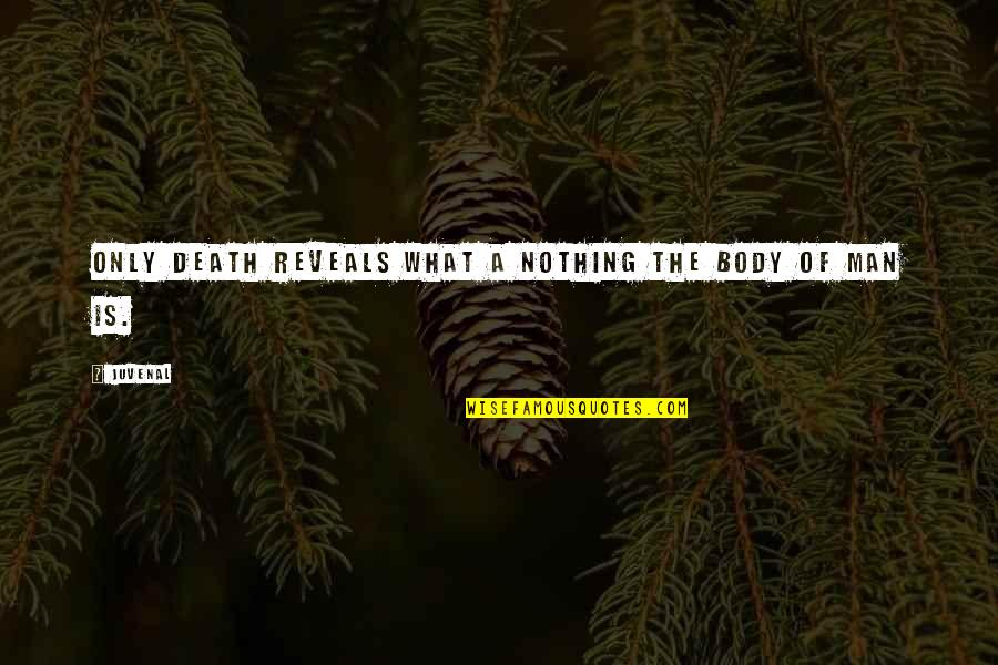 Chinen Yuri Quotes By Juvenal: Only death reveals what a nothing the body