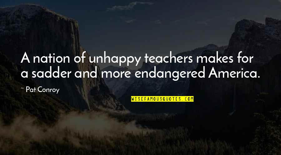 Chinese Take Away Quotes By Pat Conroy: A nation of unhappy teachers makes for a