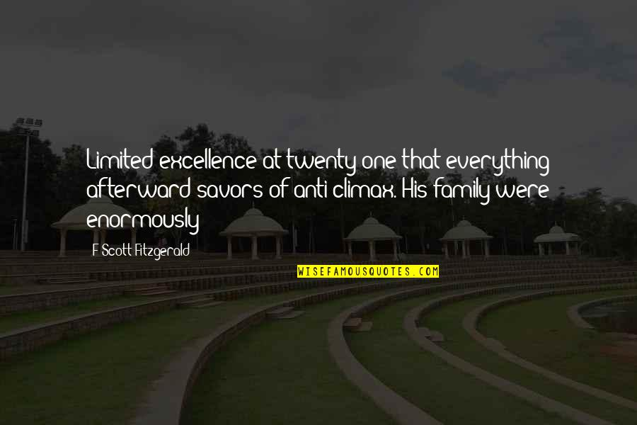 Chingu Movie Quotes By F Scott Fitzgerald: Limited excellence at twenty-one that everything afterward savors