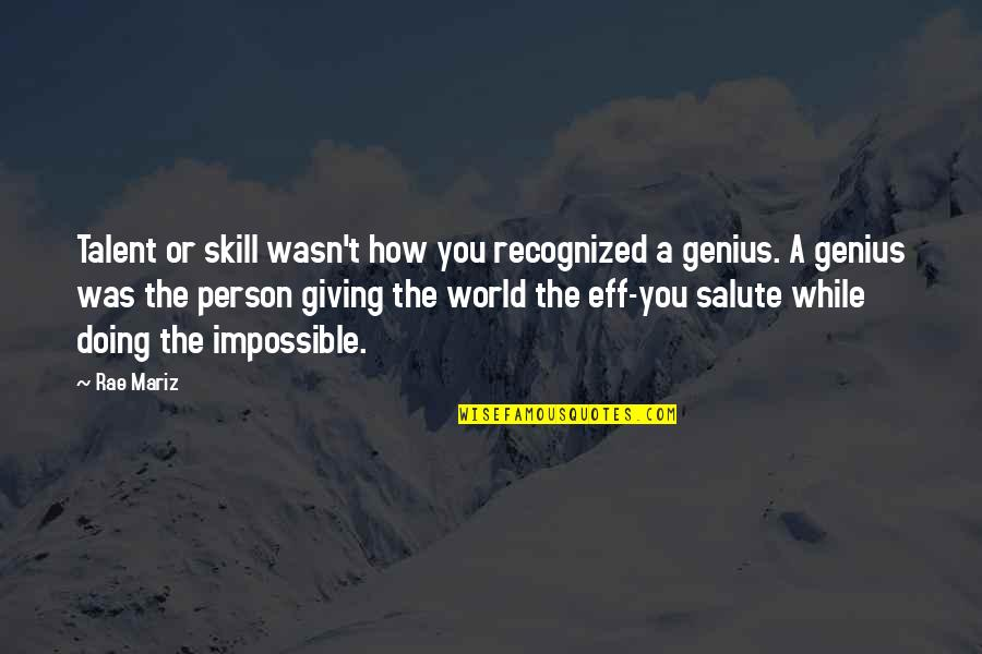 Chingu Movie Quotes By Rae Mariz: Talent or skill wasn't how you recognized a