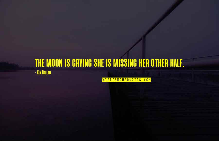 Chocolate And Christmas Quotes By Key Ballah: the moon is crying she is missing her