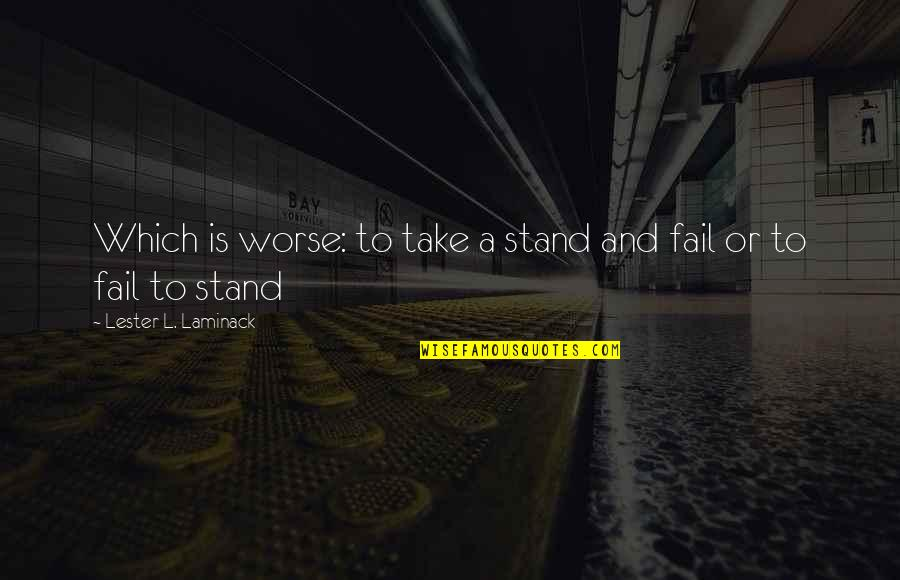 Chocolate Covered Raisins Quotes By Lester L. Laminack: Which is worse: to take a stand and
