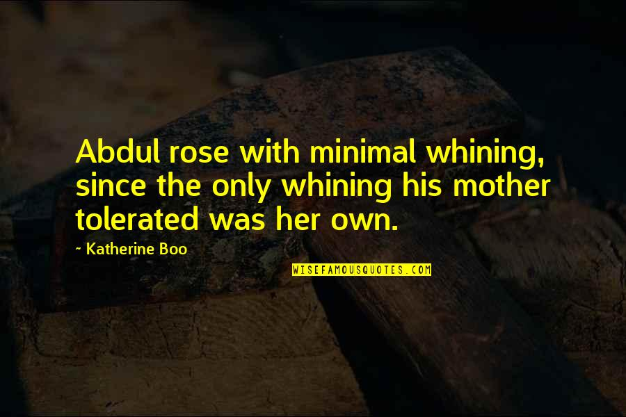 Chocolate Quotes Quotes By Katherine Boo: Abdul rose with minimal whining, since the only