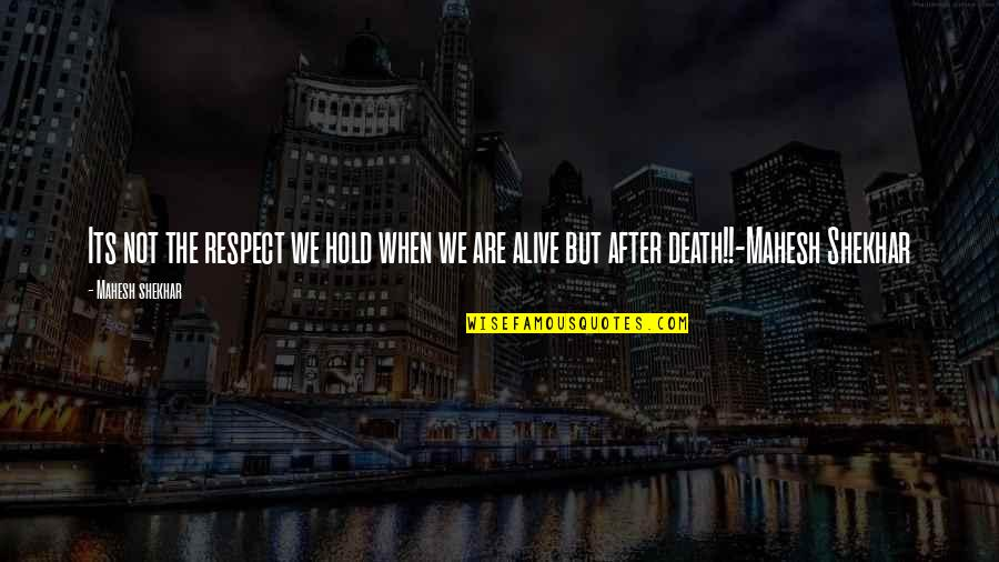 Choir Teacher Quotes By Mahesh Shekhar: Its not the respect we hold when we